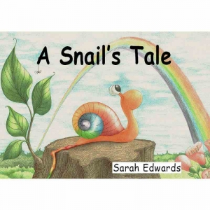 A SNAIL'S TALE by Sarah Edwards published by Arthur H Stockwell - Book Publisher - North Devon