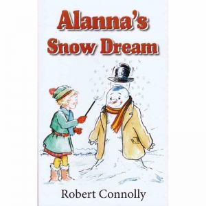 ALANNA'S SNOW DREAM by Robert Connelly published by Arthur H Stockwell - Book Publisher - North Devon