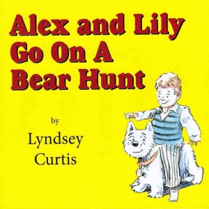 ALEX AND LILY GO ON A BEAR HUNT by Lyndsey Curtis published by Arthur H Stockwell - Book Publisher - North Devon