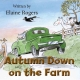 AUTUMN DOWN ON THE FARM by Elaine Rogers published by Arthur H Stockwell - Book Publisher - North Devon
