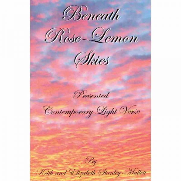 BENEATH ROSE–LEMON SKIES by Keith and Elizabeth Stanley-Mall published by Arthur H Stockwell - Book Publisher - North Devon