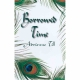 BORROWED TIME by Adrienne Till published by Arthur H Stockwell - Book Publisher - North Devon