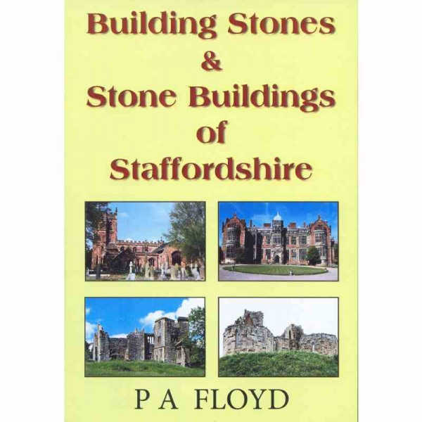 BUILDING STONES & STONE BUILDINGS OF STAFFORDSHIRE by P A Floyd published by Arthur H Stockwell - Book Publisher - North Devon
