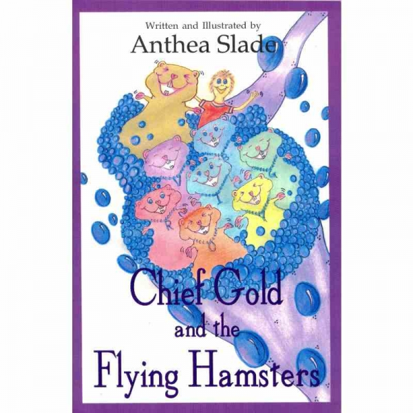 CHIEF GOLD AND THE FLYING HAMSTERS by Anthea Slade published by Arthur H Stockwell - Book Publisher - North Devon