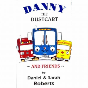 DANNY THE DUSTCART by Daniel & Sarah Roberts published by Arthur H Stockwell - Book Publisher - North Devon