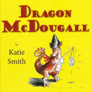 DRAGON McDOUGALL by Katie Smith published by Arthur H Stockwell - Book Publisher - North Devon
