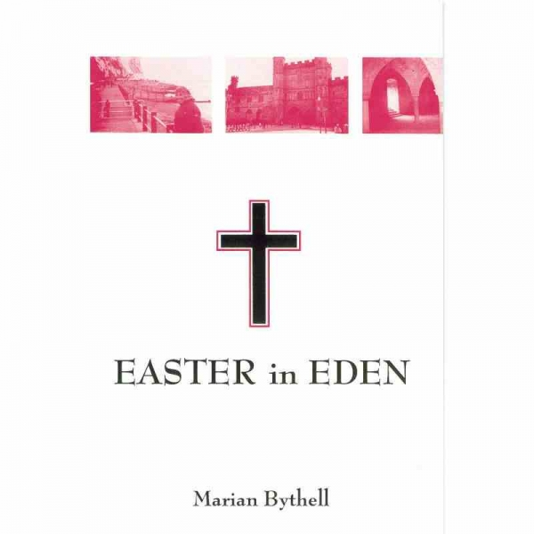 EASTER IN EDEN by Marian Bythell published by Arthur H Stockwell - Book Publisher - North Devon
