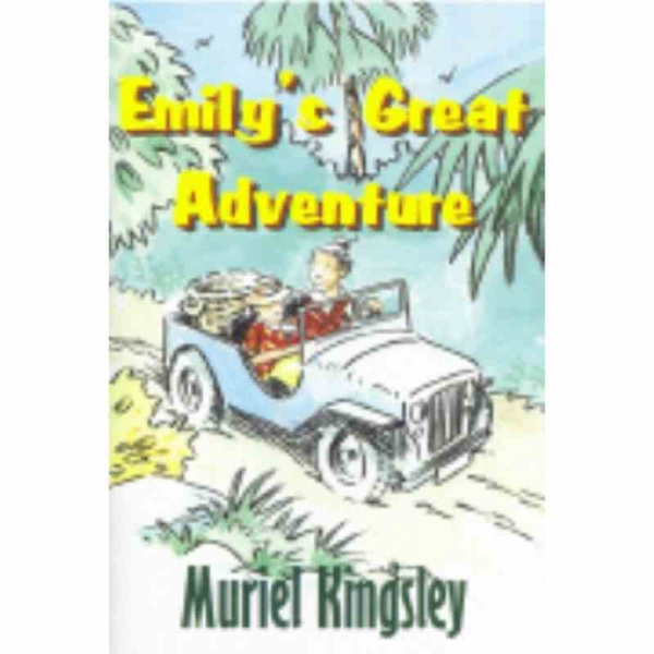 EMILY'S GREAT ADVENTURE by Muriel Kingsley published by Arthur H Stockwell - Book Publisher - North Devon