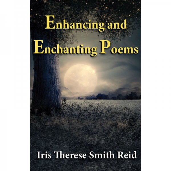ENHANCING AND ENCHANTING POEMS by Iris Therese Smith Reid published by Arthur H Stockwell - Book Publisher - North Devon