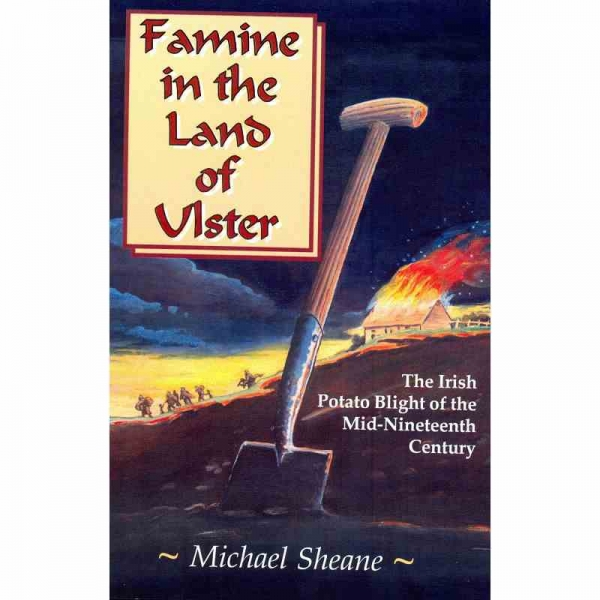 FAMINE IN THE LAND OF ULSTER by Michael Sheane published by Arthur H Stockwell - Book Publisher - North Devon