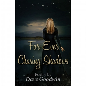 FOR EVER CHASING SHADOWS by Dave Goodwin published by Arthur H Stockwell - Book Publisher - North Devon
