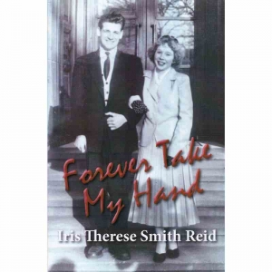FOREVER TAKE MY HAND by Iris Therese Smith Reid published by Arthur H Stockwell - Book Publisher - North Devon