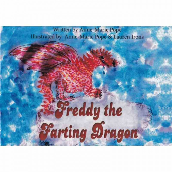 FREDDY THE FARTING DRAGON by Anne-Marie Pope published by Arthur H Stockwell - Book Publisher - North Devon