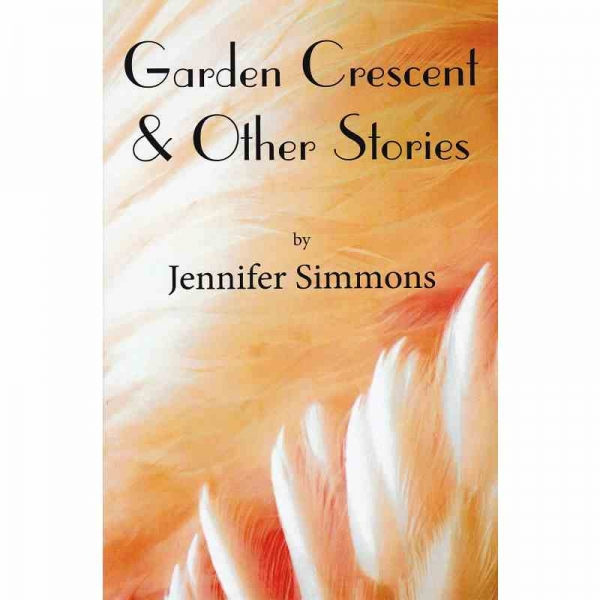 GARDEN CRESCENT AND OTHER STORIES by Jennifer Simmons published by Arthur H Stockwell - Book Publisher - North Devon
