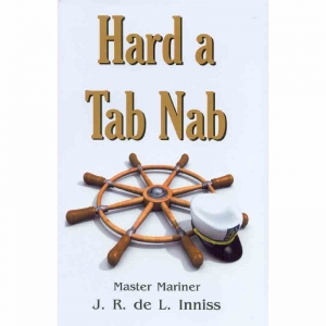 HARD A TAB NAB by Master Mariner J R De L Inniss published by Arthur H Stockwell - Book Publisher - North Devon