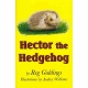 HECTOR THE HEDGEHOG by Reg Giddings published by Arthur H Stockwell - Book Publisher - North Devon