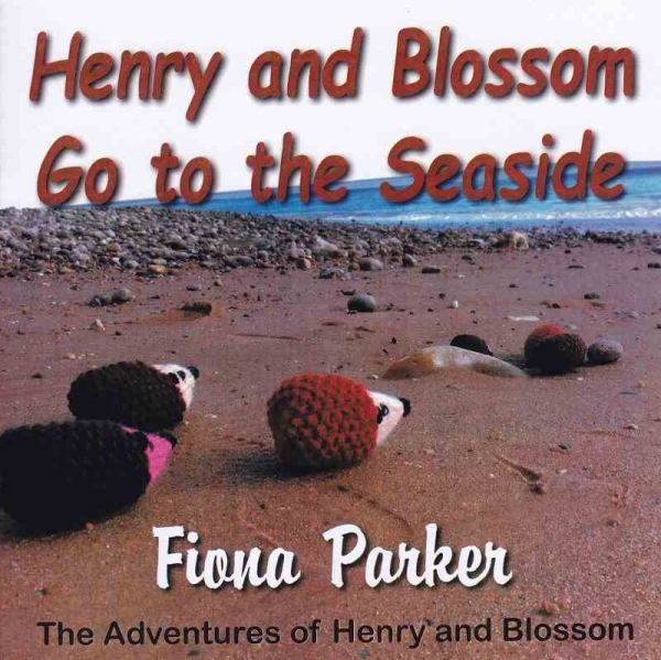 HENRY AND BLOSSOM GO TO THE SEASIDE by Fiona Parker published by Arthur H Stockwell - Book Publisher - North Devon