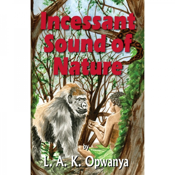 INCESSANT SOUND OF NATURE by L A K Opwanya published by Arthur H Stockwell - Book Publisher - North Devon
