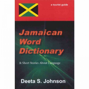 JAMAICAN WORD DICTIONARY & Short Stories About Language by Deeta S Johnson published by Arthur H Stockwell - Book Publisher - North Devon