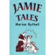 JAMIE TALES by Marian Bythell published by Arthur H Stockwell - Book Publisher - North Devon