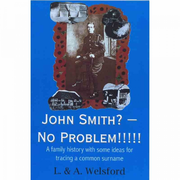 JOHN SMITH? - NO PROBLEM!!!! by L & A Welsford published by Arthur H Stockwell - Book Publisher - North Devon