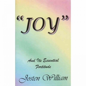 JOYAnd Its Essential Fortitude by Josten William published by Arthur H Stockwell - Book Publisher - North Devon