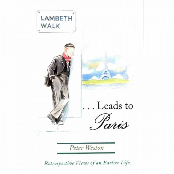 LAMBETH WALK LEADS TO PARIS by Peter Weston published by Arthur H Stockwell - Book Publisher - North Devon