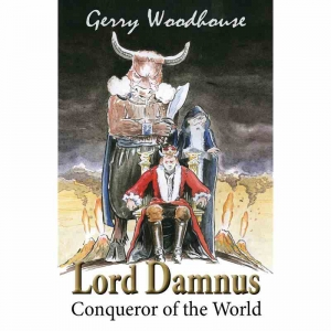 LORD DAMNUS - Conqueror of the World by Gerry Woodhouse published by Arthur H Stockwell - Book Publisher - North Devon