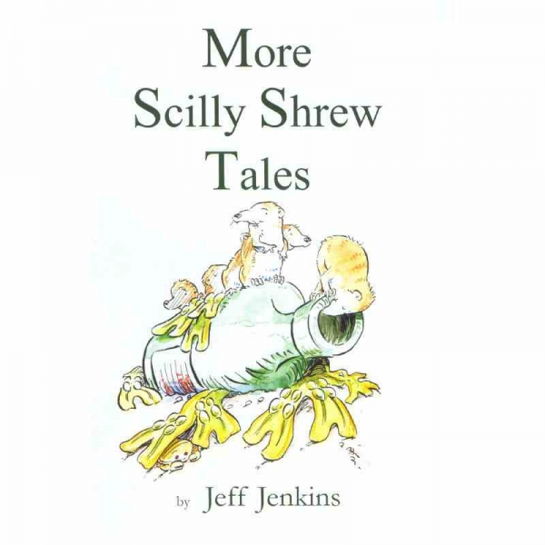 MORE SCILLY SHREW TALES by Jeff Jenkins published by Arthur H Stockwell - Book Publisher - North Devon