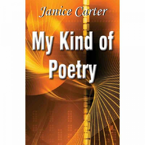 MY KIND OF POETRY by Janice Carter published by Arthur H Stockwell - Book Publisher - North Devon