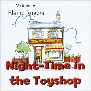 NIGHT-TIME IN THE TOYSHOP by Elaine Rogers published by Arthur H Stockwell - Book Publisher - North Devon