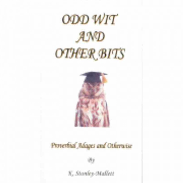 ODD WIT AND OTHER BITSProverbial Adages and Otherwise by Keith Stanley-Mallett published by Arthur H Stockwell - Book Publisher - North Devon