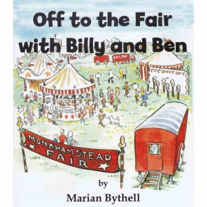 OFF TO THE FAIR WITH BILLY AND BEN by Marian Bythell published by Arthur H Stockwell - Book Publisher - North Devon