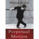 PERPETUAL MOTION by Mikhail Berkut published by Arthur H Stockwell - Book Publisher - North Devon