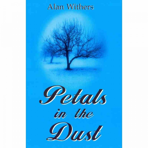 PETALS IN THE DUST by Alan Withers published by Arthur H Stockwell - Book Publisher - North Devon