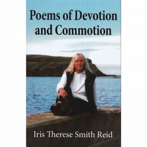 POEMS OF DEVOTION AND COMMOTION by Iris Therese Smith Reid published by Arthur H Stockwell - Book Publisher - North Devon