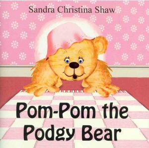 POM-POM THE PODGY BEAR by Sandra Christina Shaw published by Arthur H Stockwell - Book Publisher - North Devon
