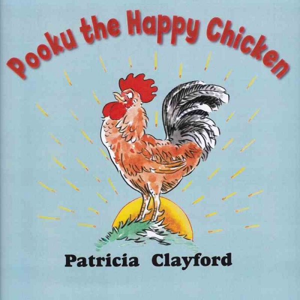 POOKU THE HAPPY CHICKEN by Patricia Clayford published by Arthur H Stockwell - Book Publisher - North Devon