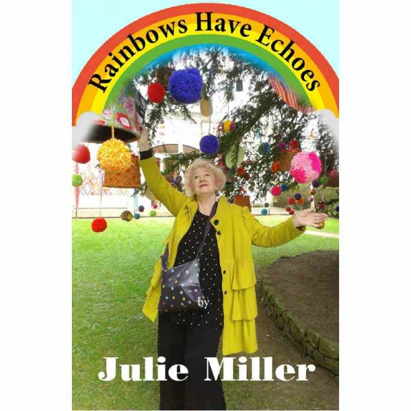 RAINBOWS HAVE ECHOES by Julie Miller published by Arthur H Stockwell - Book Publisher - North Devon