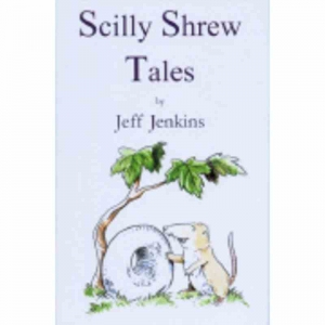 SCILLY SHREW TALES by Jeff Jenkins published by Arthur H Stockwell - Book Publisher - North Devon