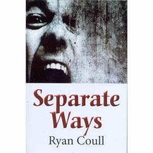 SEPARATE WAYS by Ryan Coull published by Arthur H Stockwell - Book Publisher - North Devon
