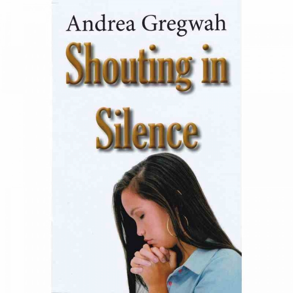 SHOUTING IN SILENCE by Andrea Gregwah published by Arthur H Stockwell - Book Publisher - North Devon