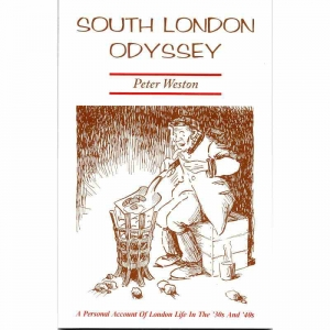 SOUTH LONDON ODYSSEY by Peter Weston published by Arthur H Stockwell - Book Publisher - North Devon