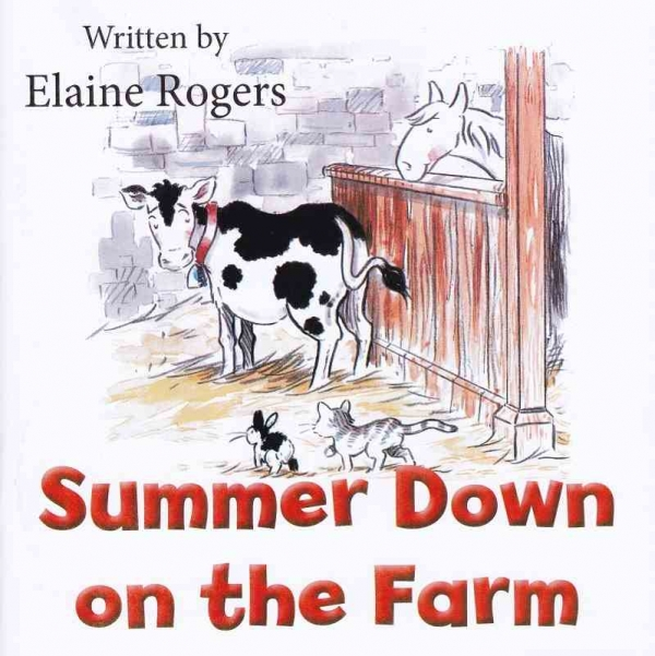 SUMMER DOWN ON THE FARM by Elaine Rogers published by Arthur H Stockwell - Book Publisher - North Devon