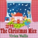 THE CHRISTMAS MICE by Vivien Wallis published by Arthur H Stockwell - Book Publisher - North Devon