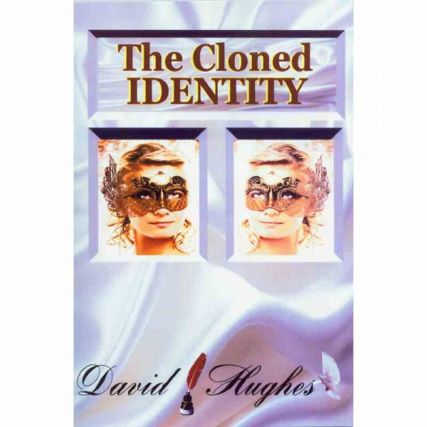THE CLONED IDENTITY by David Hughes published by Arthur H Stockwell - Book Publisher - North Devon
