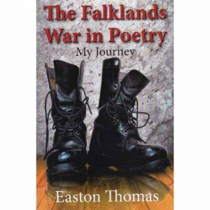 THE FALKLANDS WAR IN POETRY - My Journey by Easton Thomas published by Arthur H Stockwell - Book Publisher - North Devon
