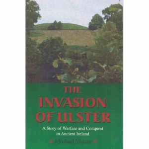 THE INVASION OF ULSTER by Michael Sheane published by Arthur H Stockwell - Book Publisher - North Devon