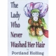 THE LADY WHO NEVER WASHED HER HAIR by Portland Holling published by Arthur H Stockwell - Book Publisher - North Devon