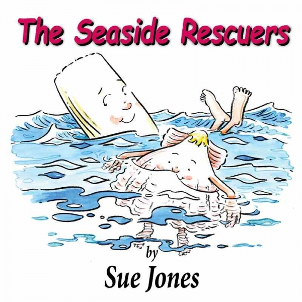 THE SEASIDE RESCUERS by Sue Jones published by Arthur H Stockwell - Book Publisher - North Devon
